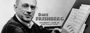 "Called ""a consummate craftsman of pop-jazz songs"" by the New York Times, Dave Frishberg appears June 30th at the Jazz Bakery"