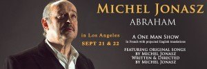 Michel Jonasz premieres his acclaimed one man show Abraham in LA September 21 and 22.